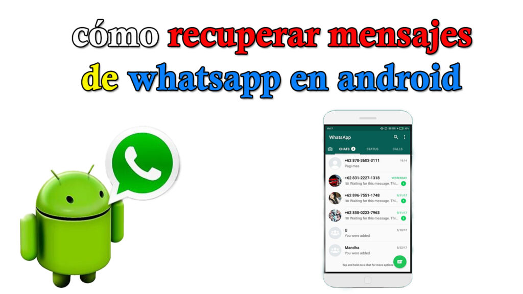 como recuperar mensajes de whatsapp en android